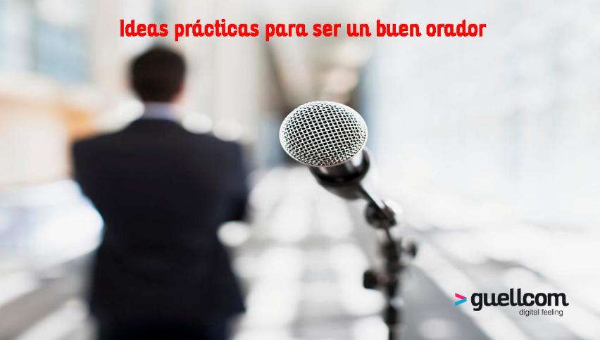 Ideas prácticas para ser un buen orador