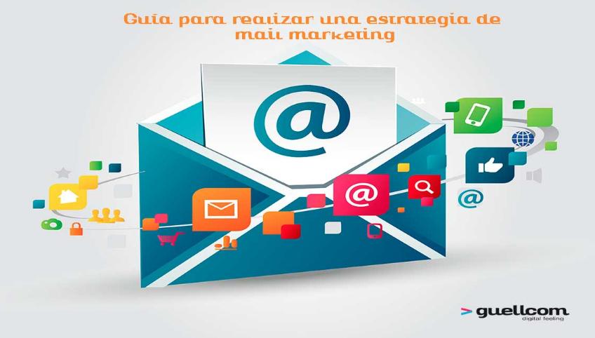 Guía para realizar una estrategia de mail marketing