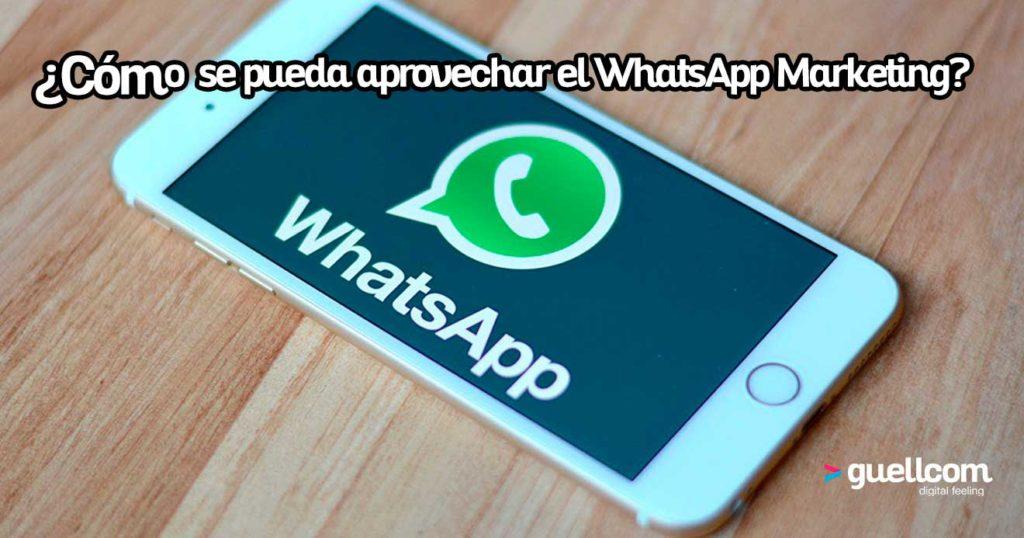 ¿Cómo se pueda aprovechar el WhatsApp Marketing?