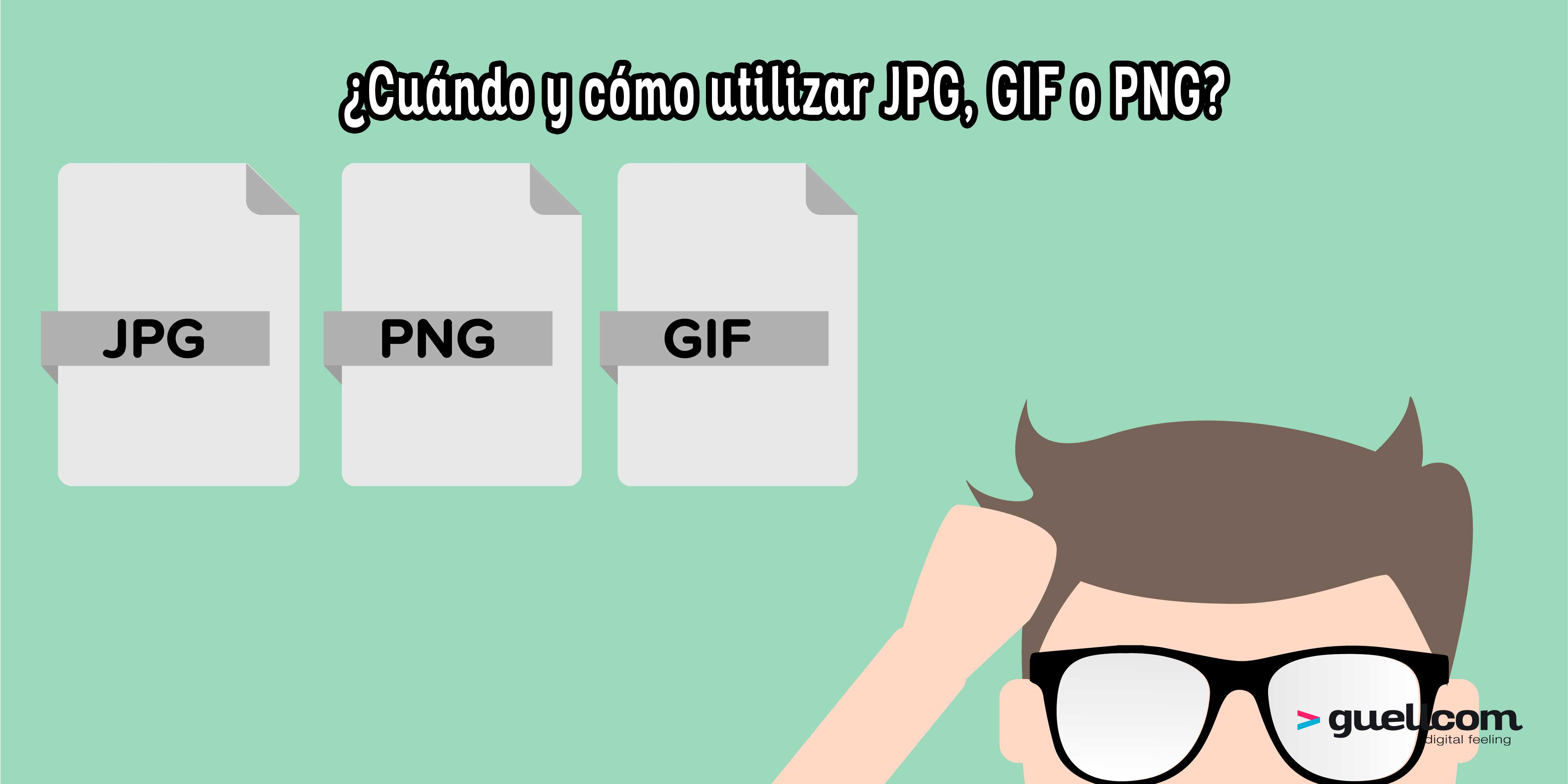 ¿Cuándo y cómo utilizar JPG, GIF o PNG?