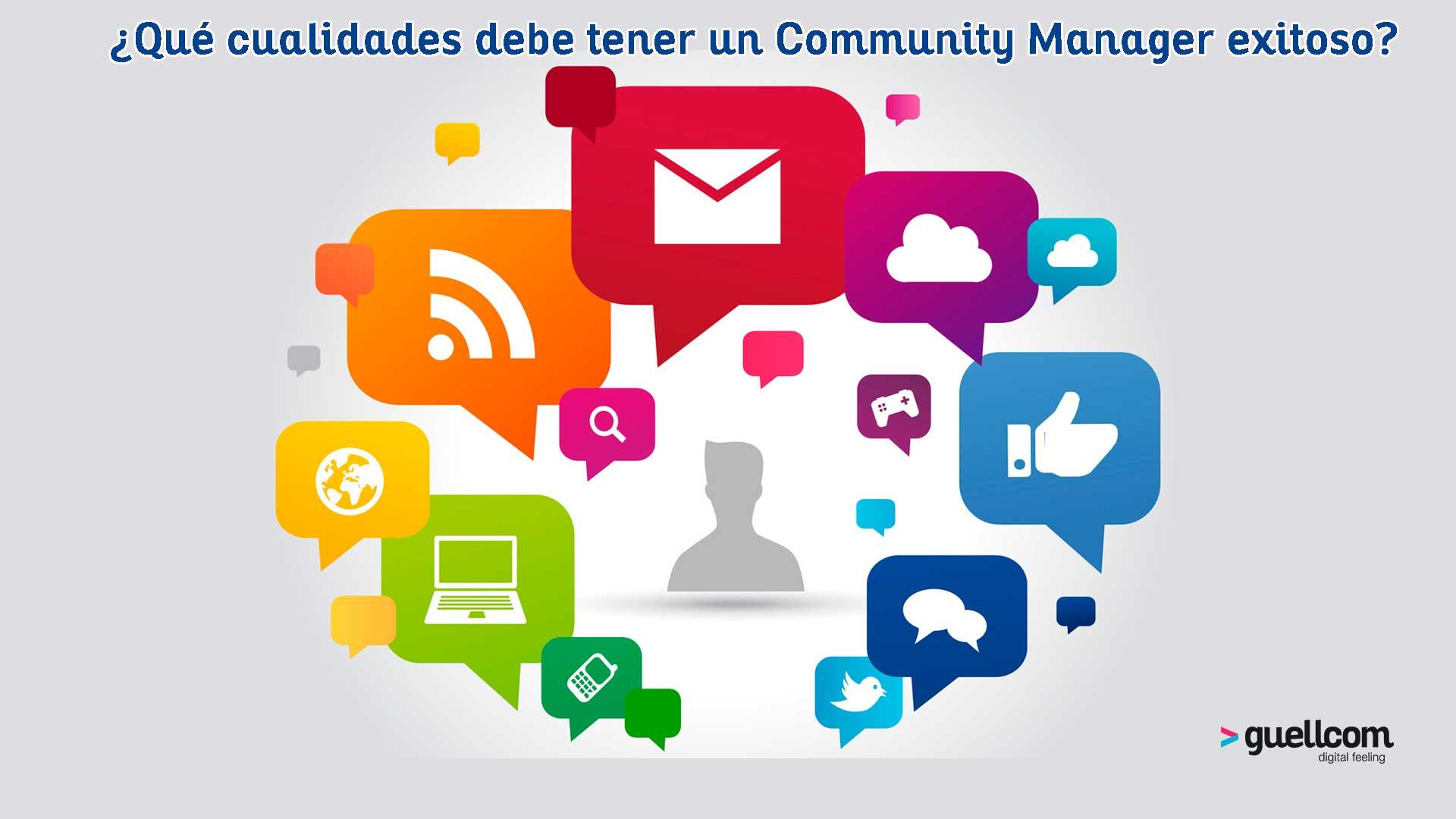 ¿Qué cualidades debe tener un Community Manager exitoso?